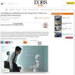 L'intelligence artificielle peut être dangereuse. Il faut s'en protéger dès maintenant