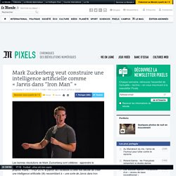 "Mark Zuckerberg veut construire une intelligence artificielle comme «Jarvis dans ""Iron Man""»"