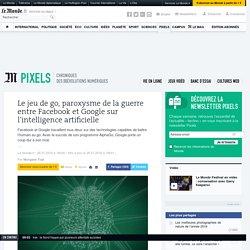 Le jeu de go, paroxysme de la guerre entre Facebook et Google sur l'intelligence artificielle