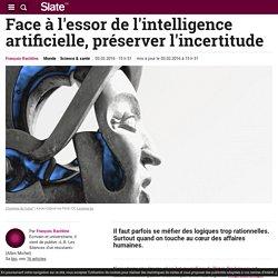 Face à l'essor de l'intelligence artificielle, préserver l'incertitude