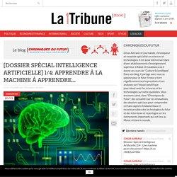 [Dossier Spécial Intelligence Artificielle] 1/4: Apprendre à la machine à apprendre...