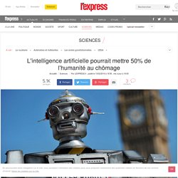L'intelligence artificielle pourrait mettre 50% de l'humanité au chômage