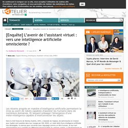 [Enquête] L'avenir de l'assistant virtuel : vers une intelligence artificielle omnisciente ?