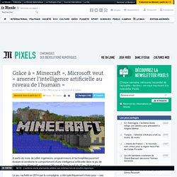 Grâce à «Minecraft», Microsoft veut «amener l'intelligence artificielle au niveau de l'humain»