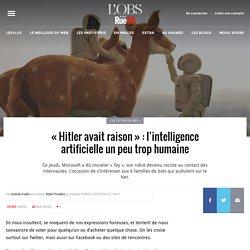 «Hitler avait raison»: l'intelligence artificielle un peu trop humaine