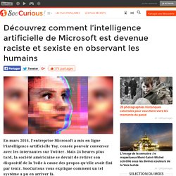 Découvrez comment l'intelligence artificielle de Microsoft est devenue raciste et sexiste en observant les humains