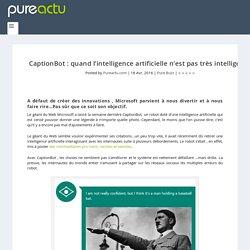 CaptionBot : quand l'intelligence artificielle n'est pas très intelligente - Pureactu.com