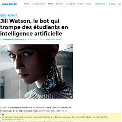 Jill Watson, le bot qui trompe des étudiants en intelligence artificielle
