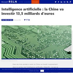 Intelligence artificielle : la Chine va investir 13,5 milliards d'euros