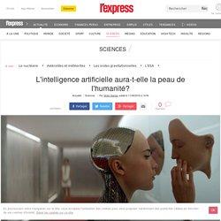 L'intelligence artificielle aura-t-elle la peau de l'humanité?