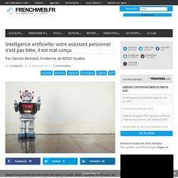Intelligence artificielle: votre assistant personnel n'est pas bête, il est mal conçu