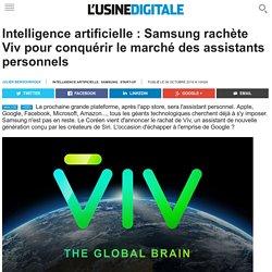 Intelligence artificielle : Samsung rachète Viv pour conquérir le marché des assistants personnels