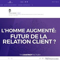 L'avenir de la relation client passe par l'hybridation de l'humain avec l'intelligence artificielle