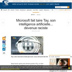 Microsoft fait taire Tay, son intelligence artificielle... devenue raciste