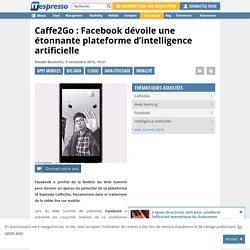 Caffe2Go : Facebook dévoile une étonnante plateforme d'intelligence artificielle