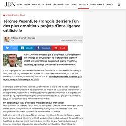Jérôme Pesenti, le Français derrière l'un des plus ambitieux projets d'intelligence artificielle