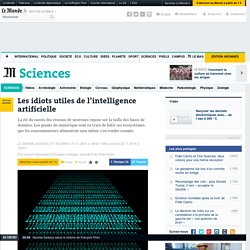 Les idiots utiles de l'intelligence artificielle