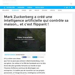 Mark Zuckerberg a créé une intelligence artificielle qui contrôle sa maison… et c'est flippant - 21/12/16