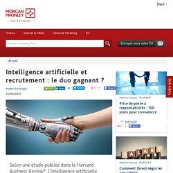 Intelligence artificielle et recrutement : le duo gagnant ?
