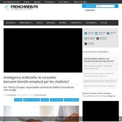 Intelligence Artificielle: le conseiller bancairebientôt remplacé par les chatbots?