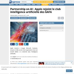 Partnership on AI : Apple rejoint le club intelligence artificielle des GAFA