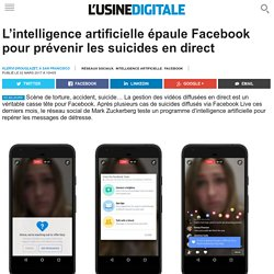 L'intelligence artificielle épaule Facebook pour prévenir les suicides en direct