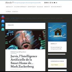 Jarvis, l'Intelligence Artificielle de la Smart Home de... Mark Zuckerberg