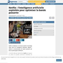Netflix : l'intelligence artificielle exploitée pour optimiser la bande passante