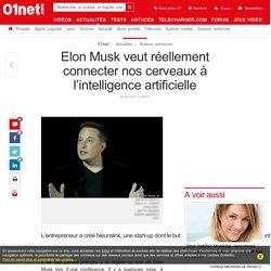 Elon Musk veut réellement connecter nos cerveaux à l'intelligence artificielle