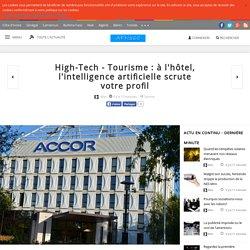 High-Tech - Tourisme : à l'hôtel, l'intelligence artificielle scrute votre profil