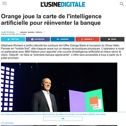 BANQUE / IA : Orange joue la carte de l'intelligence artificielle pour réinventer la banque