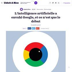 L'intelligence artificielle a envahi Google, et ce n'est que le début