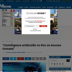 """L'intelligence artificielle va être un énorme tsunami"""