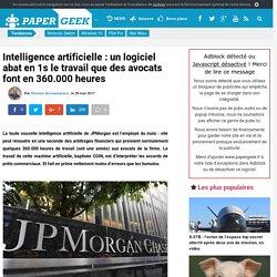 Intelligence artificielle : un logiciel abat en 1s le travail que des avocats...