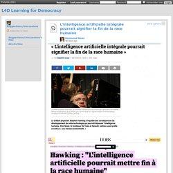 L'intelligence artificielle intégrale pourrait signifier la fin de la race humaine
