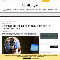20 juillet 2017 - Comment l'intelligence artificielle investit le secteur bancaire