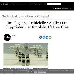 Intelligence Artificielle : Au lieu De Supprimer Des Emplois, L'IA en Crée