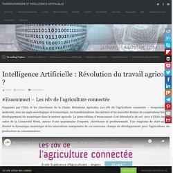 IATRANSHUMANISME VIA YOUTUBE 30/10/17 Intelligence artificielle : Révolution du travail agricole?