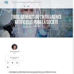 Trois bienfaits de l'intelligence artificielle pour la société