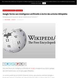 Google forme son intelligence artificielle à écrire des articles Wikipédia