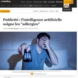 """Publicité : l'intelligence artificielle soigne les """"adlergics"""""""