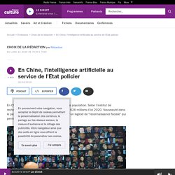 Numérique et libertés : En Chine, l'intelligence artificielle au service de l'Etat policier