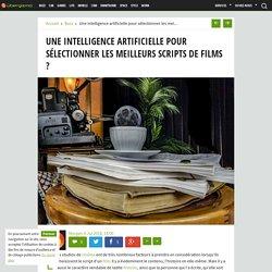 Une intelligence artificielle pour sélectionner les meilleurs scripts de films ?