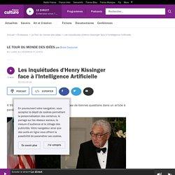 Les inquiétudes d'Henry Kissinger face à l'Intelligence Artificielle