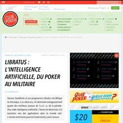 Libratus : l'intelligence artificielle, du poker au militaire