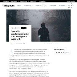 Quand la gendarmerie mise sur l'intelligence artificielle - Maddyness - Le Magazine des Startups Françaises