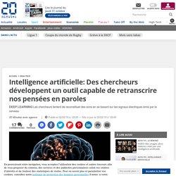 Intelligence artificielle: Des chercheurs développent un outil capable de retranscrire nos pensées en paroles
