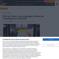OUI.sncf lance une campagne pilotée par l'intelligence artificielle