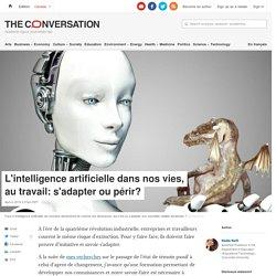 L'intelligence artificielle dans nos vies, au travail: s'adapter ou périr?
