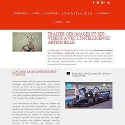 Le traitement d'images et de video par l'Intelligence Artificielle